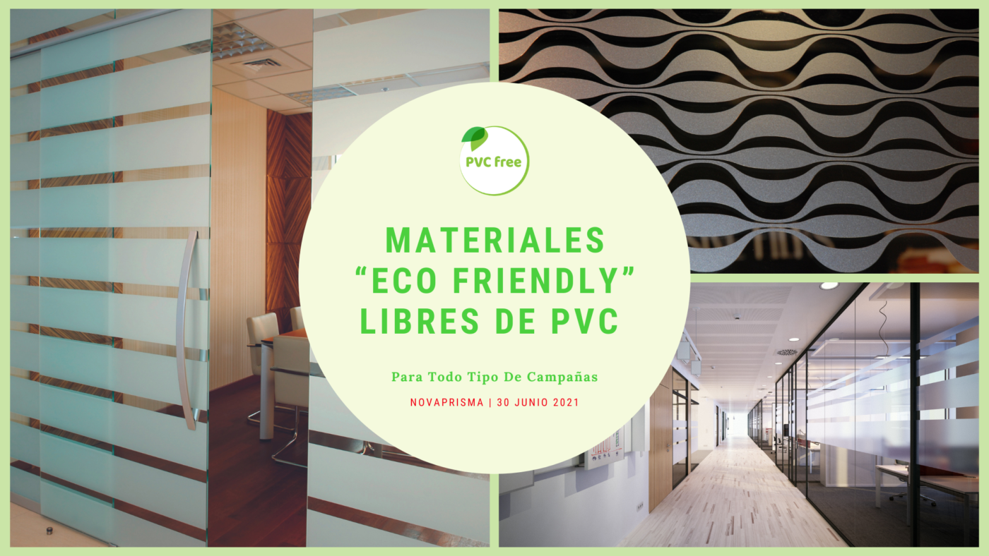 "Materiales ""Eco Friendly"" Libres De PVC Para Todo Tipo De Campañas_ Novaprisma"